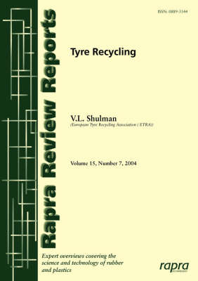 Tyre Recycling: Report 175 - Rapra Review Reports No, 175 (Paperback)