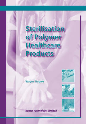 Sterilisation of Polymer Healthcare Products (Paperback)