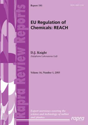 EU Regulation of Chemicals: REACH - Rapra Review Reports No. 181 (Paperback)