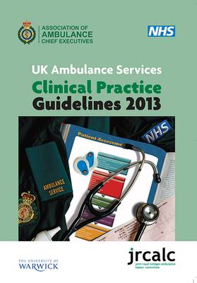 UK Ambulance Services Clinical Practice Guidelines 2013 (Paperback)