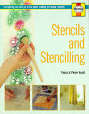 Stencils and Stencilling: Everything You Need to Know About Making and Using Stencils - Decorate Your Home S. (Paperback)