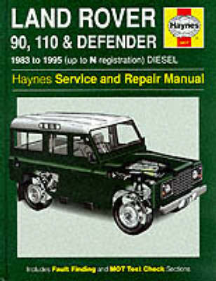 Land Rover 90/110 and Defender Service and Repair Manual - Haynes Service and Repair Manuals (Hardback)