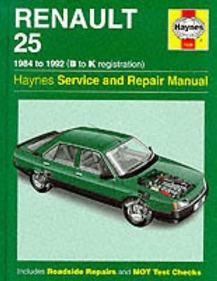 Renault 25 Service Repair Manual - Haynes Service and Repair Manuals (Hardback)