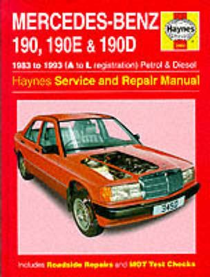 Mercedes-Benz 190, 190E and 190D (83-93) Service and Repair Manual - Haynes Service and Repair Manuals (Hardback)