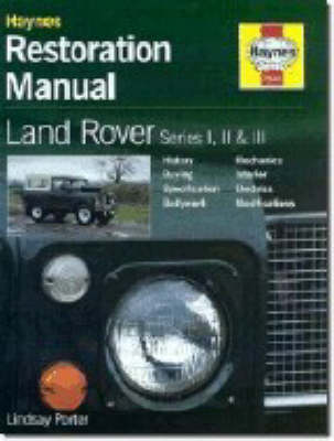 Land Rover Series I, II & III Restoration Manual (Hardback)