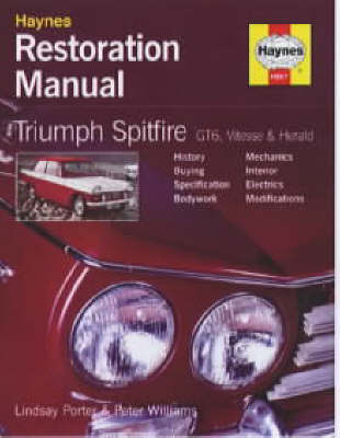 Triumph Spitfire, GT6, Vitesse and Herald Restoration Manual: Bk. H867 - Haynes Restoration Manuals (Hardback)