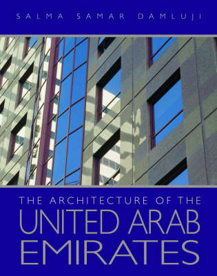 The Architecture of the United Arab Emirates (Hardback)