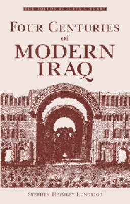 Four Centuries of Modern Iraq - Folios Archive Library (Hardback)