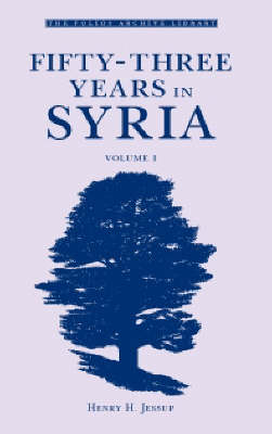 Fifty-Three Years in Syria: v. 1 - Folios Archive Library (Hardback)