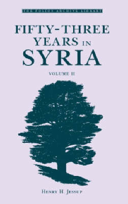 Fifty-Three Years in Syria: v. 2 - Folios Archive Library (Hardback)