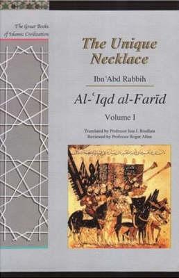 The Unique Necklace: Al-'Iqd Al-Farid - The Great Books of Islamic Civilization (Hardback)