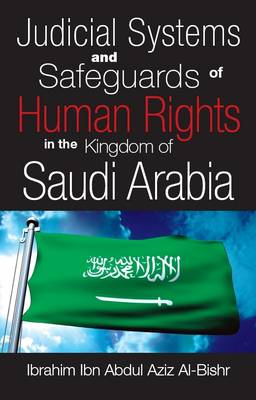 Judicial Systems and Safeguards of Human Rights in the Kingdom of Saudi Arabia (Paperback)