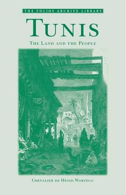 Tunis: The Land and the People - Folios Archive Library (Paperback)