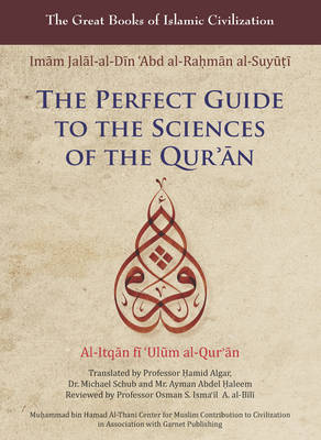 The Perfect Guide to the Sciences of the Qur'an: v. 1: Al-itqan Fi 'ulum Al-Qur'an - The Great Books of Islamic Civilization (Hardback)