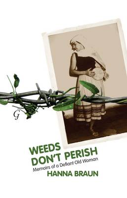 Weeds Don't Perish: Memoirs of a Defiant Old Woman (Hardback)