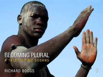 Becoming Plural: A Tale of Two Sudans (Hardback)