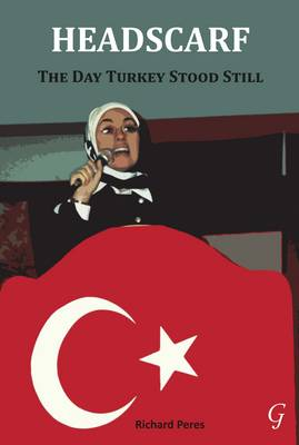 Headscarf: The Day Turkey Stood Still (Paperback)