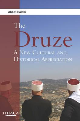 The Druze: A New Cultural and Historical Appreciation (Hardback)