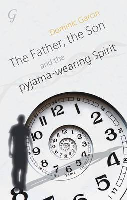 The Father, the Son and the Pyjama-wearing Spirit (Paperback)