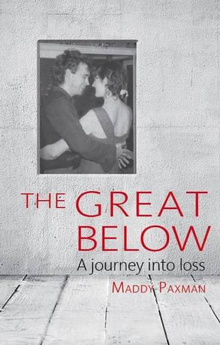 The Great Below: A journey into loss (Paperback)