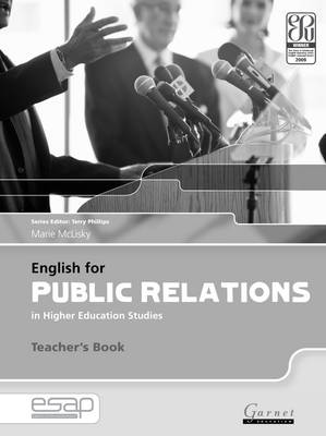 English for Public Relations in Higher Education Studies: English for Public Relations in Higher Education Studies Teacher's Book B2 TO C2 Teacher's Book (Board book)