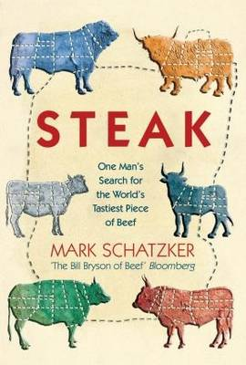 Steak: One Man's Search for the World's Tasties Piece of Beef (Paperback)