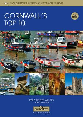 Cornwall Top 10 - Goldeneye's Flying Visit Travel Guides (Paperback)