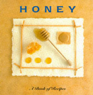 Honey: A Book of Recipes - Little Recipe Book S. (Hardback)