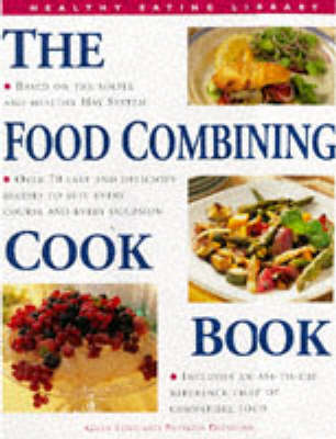 The Food Combining Cook Book - Healthy Eating Library (Hardback)