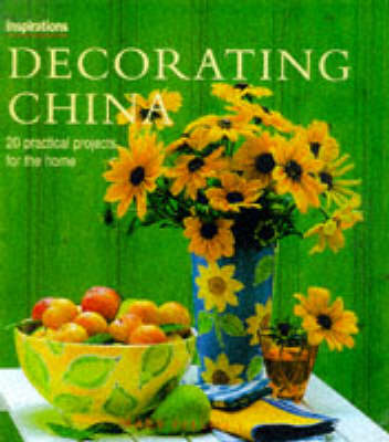 Decorating China: 20 Practical Projects for the Home - Inspirations S. (Hardback)