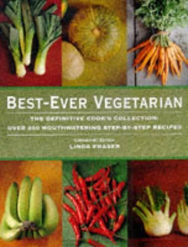 Best-ever Vegetarian: The Definitive Cook's Collection: Over 200 Mouthwatering Step-by-step Recipes (Hardback)