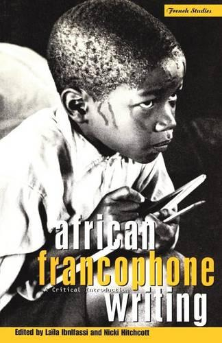 African Francophone Writing: A Critical Introduction - Berg French Studies v. 16 (Paperback)