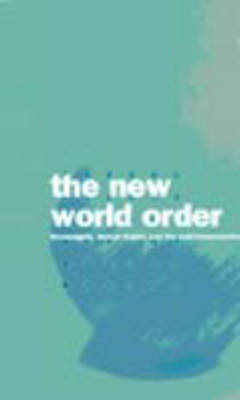 The New World Order: Sovereignty, Human Rights and the Self-determination of Peoples - Nationalism & Internationalism S. v. 1 (Hardback)