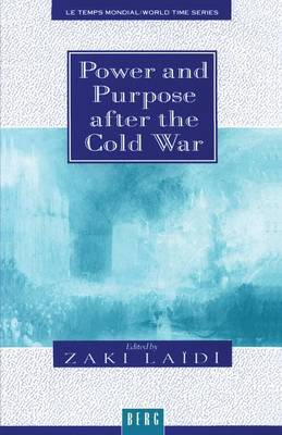 Power and Purpose After the Cold War - Le Temps Mondial / World Time S. (Paperback)