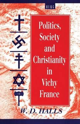 Politics, Society and Christianity in Vichy France - Berg French Studies (Paperback)