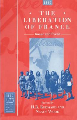The Liberation of France: Image and Event - Berg French Studies v. 11 (Paperback)