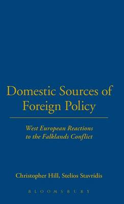 Domestic Sources of Foreign Policy: West European Reactions to the Falklands Conflict (Hardback)
