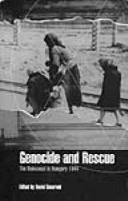 Genocide and Rescue: The Holocaust in Hungary 1944 (Paperback)