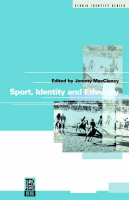 Sport, Identity and Ethnicity - Ethnicity and Identity Series v. 4 (Paperback)