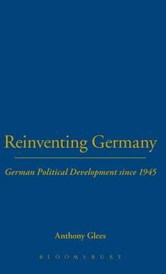 Reinventing Germany: German Political Development Since 1945 (Hardback)