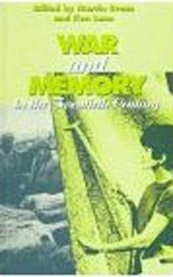 War and Memory in the Twentieth Century (Hardback)