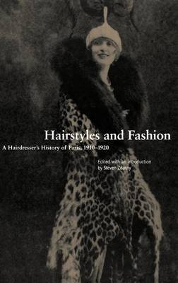 Hairstyles and Fashion: A Hairdresser's History of Paris, 1910-1920 (Hardback)