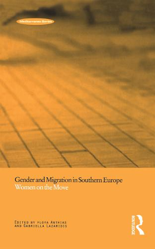Gender and Migration in Southern Europe: Women on the Move - Mediterranea Series v. 8 (Paperback)