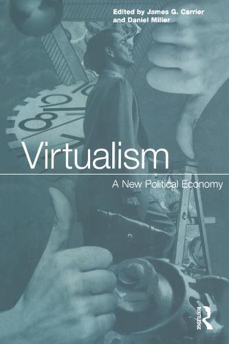 Virtualism: A New Political Economy (Hardback)