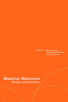 Material Memories: Design and Evocation - Materializing Culture v. 5 (Paperback)