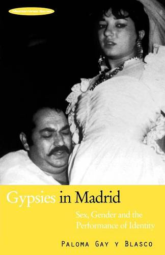 Gypsies in Madrid: Sex, Gender and the Performance of Identity - Mediterranea Series (Paperback)