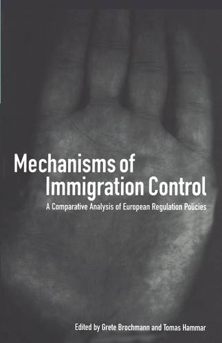 Mechanisms of Immigration Control: A Comparative Analysis of European Regulation Policies (Paperback)