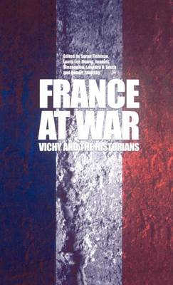 France at War: Vichy and the Historians (Hardback)