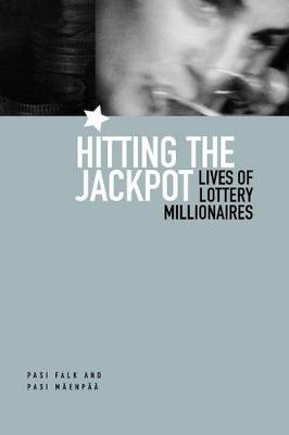 Hitting the Jackpot: Lives of Lottery Millionaires (Paperback)