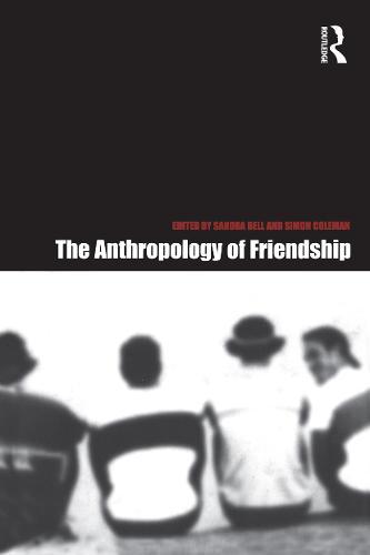 The Anthropology of Friendship (Hardback)